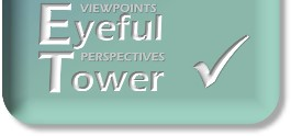 EYEFUL TOWER: Viewpoints, Perspectives, Philosophies & Musings.